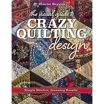 The Visual Guide to Crazy Quilting Design - Simple Stitches - Stunning