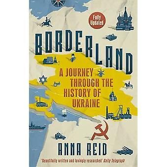 Borderland - un recorrido por la historia de Ucrania por Anna Reid - 9