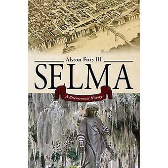 Selma - Bicentennial geschiedenis door Alston Fitts - 9780817319328 boek
