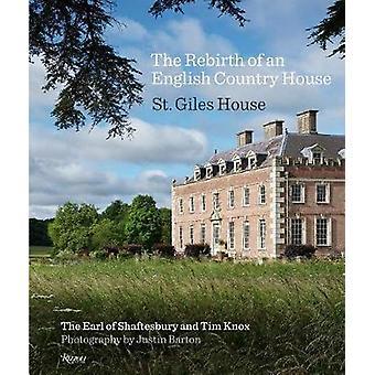 Gjenfødelsen av et engelsk landlig hus - St. Giles House av Rebir