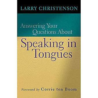 Beantwortung Ihrer Fragen zu sprechen In Zungen