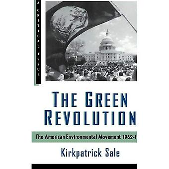 The Green Revolution: The Environmental Movement since 1962