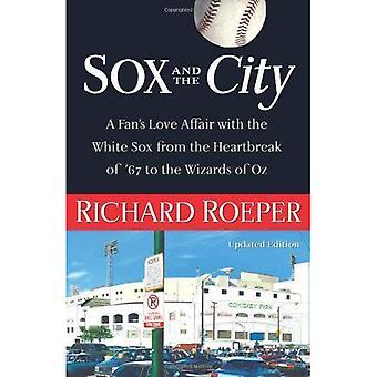 Sox och staden: en fläkt kärleksaffär med de vit Sox från Heartbreak av ' 67 till Wizards of Oz