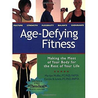 Anti-âge Fitness: Tirer le meilleur parti de votre corps pour le reste de votre vie avec les autres