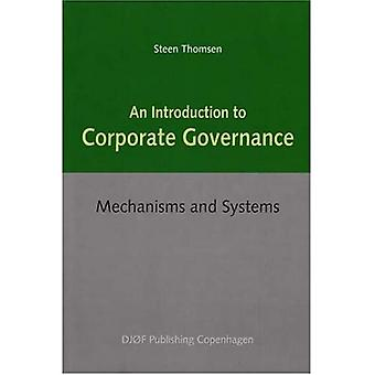 An Introduction to Corporate Governance: Mechanisms and Systems