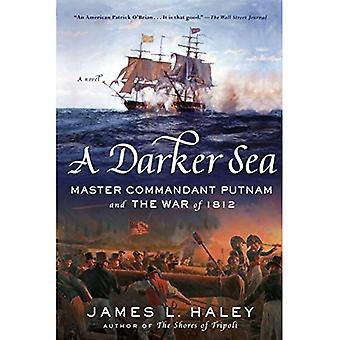 Une mer plus sombre: Capitaine Commandant Putnam et la guerre de 1812 (Bliven Putnam aventure navale)