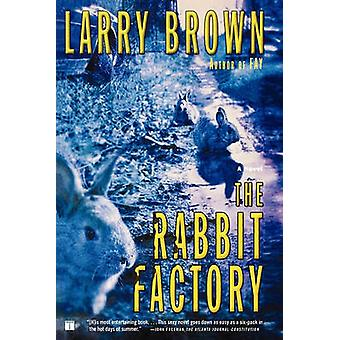 The Rabbit Factory by Brown & Larry