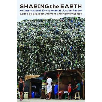 Sharing the Earth An International Environmental Justice Reader by Ammons & Elizabeth