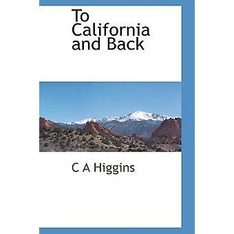 California og tilbake Higgins & C A