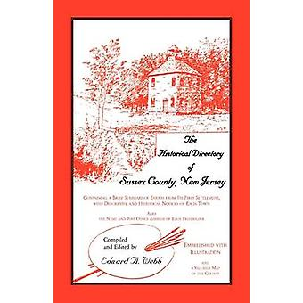 The Historical Directory of Sussex County New Jersey by Webb & Edward A.