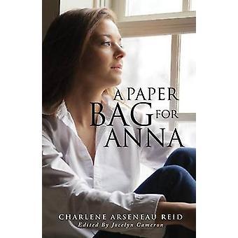 Een papieren zak voor Anna door Reid & Charlene Arseneau