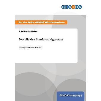 Novelle des Bundeswaldgesetzes ZeilhoferFicker & i.