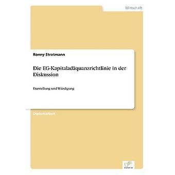 Die EGKapitaladquanzrichtlinie in der DiskussionDarstellung und Wrdigung by Stratmann & Ronny