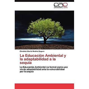 La Educación Ambiental y La Adaptabilidad a la Sequia av Medina Segura & C. Ndido Alberto