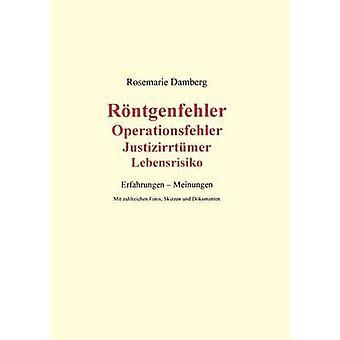 Rntgenfehler Operationsfehler Justizirrtmer Lebensrisiko by Damberg & Rosemarie