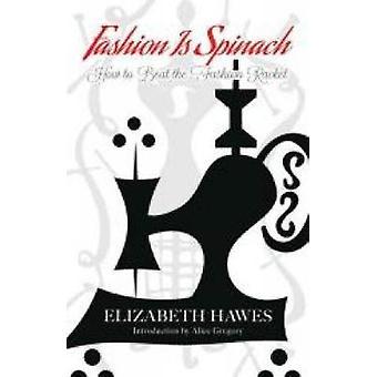 Fashion is Spinach by Elizabeth Hawes - 9780486797311 Book