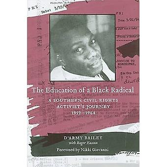 The Education of a Black Radical - A Southern Civil Rights Activist's