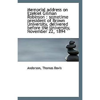 Memorial Address on Ezekiel Gilman Robinson - Sometime President of Br