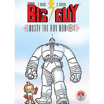 The Big Guy and Rusty the Boy Robot by Frank Miller - Geof Darrow - 9