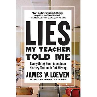 Lies My Teacher Told Me - Everything Your American History Textbook Go