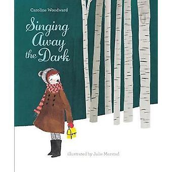 Singing Away The Dark by Julie Morstad - 9781772290196 Book