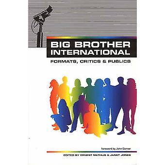 Big Brother International - Format -Critics and Publics by Ernest Math