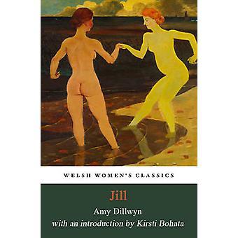 Jill by Amy Dillwyn - Kirsti Bohata - 9781906784942 Book