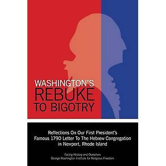Washington's Rebuke to Bigotry - Reflections on Our First President's