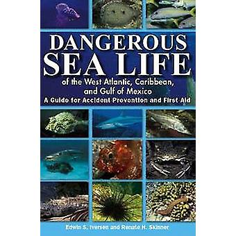 Dangerous Sea Life of the West Atlantic - Caribbean - and Gulf of Mex