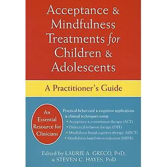 Acceptance and Mindfulness Treatments for Children and Adolescents by