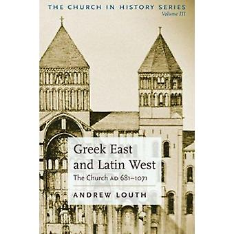 Greek East and Latin West - The Church AD 681-1071 by Andrew Louth - 9