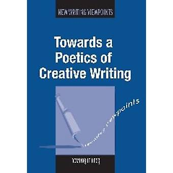 Towards a Poetics of Creative Writing by Dominique Hecq