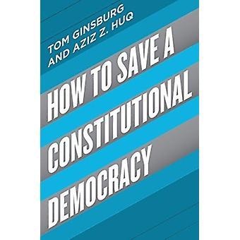 Hoe een constitutionele democratie te redden door Tom Ginsburg