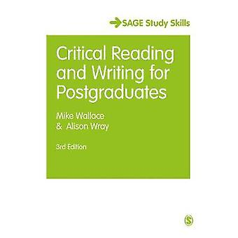 Critical Reading and Writing for Postgraduates by Wallace & MikeWray & Alison