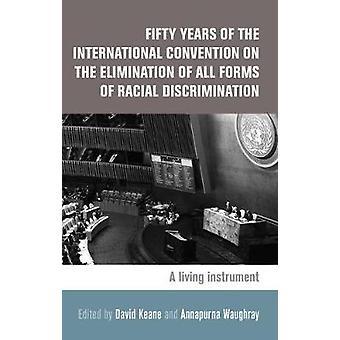 50 jaar van het Internationaal Verdrag inzake de Eliminati door David Keane