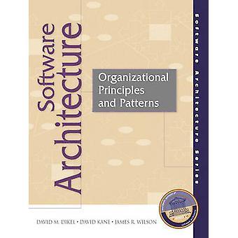 Software architectuur organisatorische principes en patronen van Dikel & David