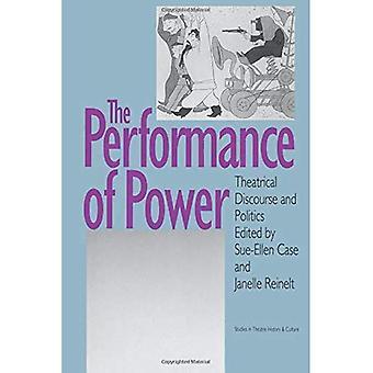Performance Power: teatteri diskurssi ja politiikka (tutkimusta teatteri historia & kulttuuri)