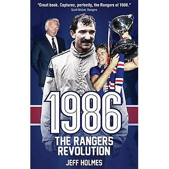 1986 - The Rangers Revolution - The Year Which Changed the Club Forever