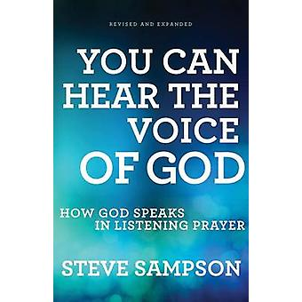 You Can Hear the Voice of God by Steve Sampson