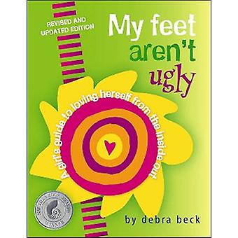 My Feet Arent Ugly by Beck & Debra