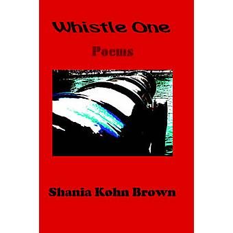 Whistle One Poems by Brown & Shania & Kohn