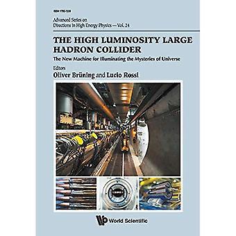 Wysoka jasność Duży Zderzacz Hadronów,: Nowa maszyna do oświetlania tajemnic wszechświata (Zaawansowane ...