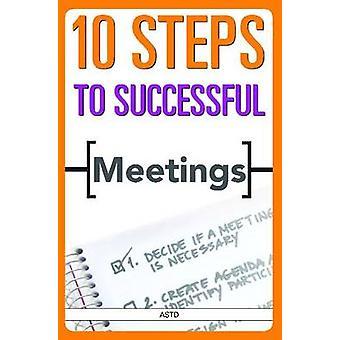 10 Steps to Successful Meetings by ASTD Press - 9781562865474 Book