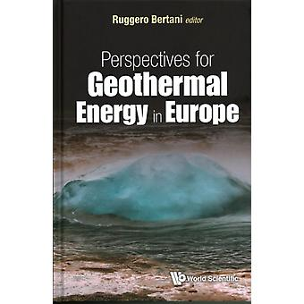 Perspectives for Geothermal Energy in Europe by BERTANI & UGGERO