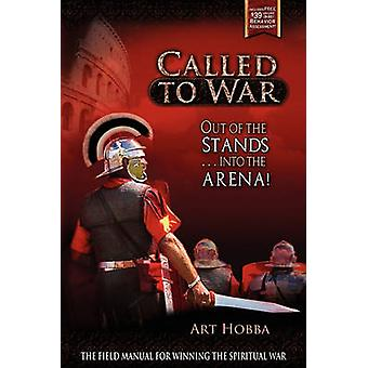 Called to War Out of the Stands...Into the Arena by Hobba & Art