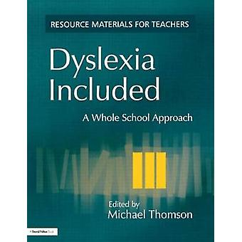 Dyslexia Included  A Whole School Approach by Thomson & Michael