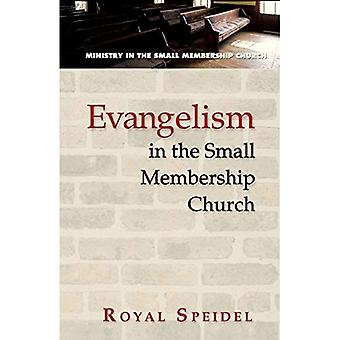 Evangelism in the Small Membership Church (Ministry in the Small Membership Church)