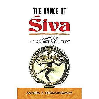 The Dance of Shiva: Essays on Indian Art and Culture