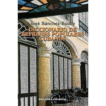 Diccionario de Refranes Populares Cubanos by SanchezBoudy & Jose