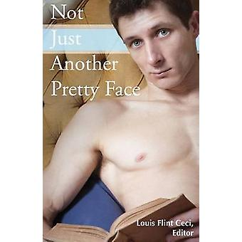 Not Just Another Pretty Face by Ceci & Louis Flint